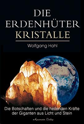 Hahl, Die Erdenhüter Kristalle