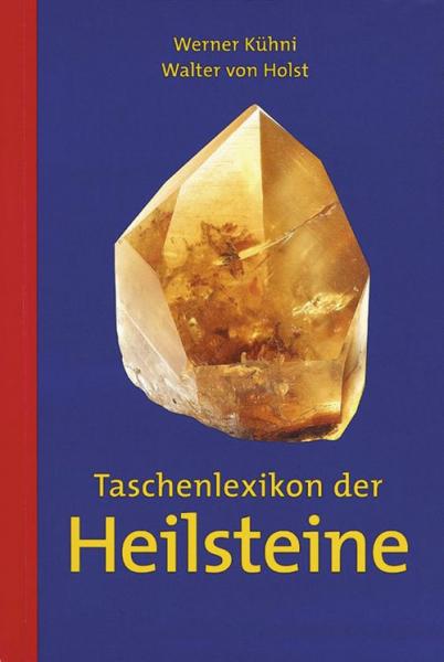 Kühni/v.Holst, Taschenlexikon der Heilsteine